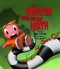 The Monster Who Did My Math by Danny Schnitzlein (Hardback, 2007)