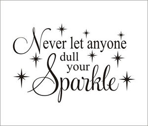 NEVER-LET-ANYONE-DULL-YOUR-SPARKLE-Decor-Vinyl-Wall-Decal-Lettering-Words-Girls