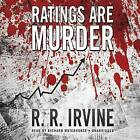 Ratings Are Murder by Robert R Irvine (CD-Audio, 2014)