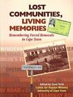 Lost Communities, Living Memories: Remembering Forced Removals in Cape Town by New Africa Books (Pty) Ltd (Paperback, 2001)