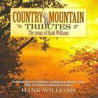 Country Mountain Tributes: Hank Williams by Jim Hendricks (Dobro/Mandolin) (CD, 2009, CMD/Spring Hill)