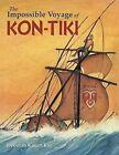 Impossible Voyage of Kon-Tiki by Deborah Kogan Ray (Hardback, 2015)