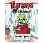 Tyrone the Dinosaur by Andrea Apted (Paperback / softback, 2014)