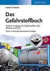 Gefahrstoffbuch: Sicherer Umgang mit Gefahrstoffen Nach REACH und GHS by Herbert F. Bender (Hardback, 2013)