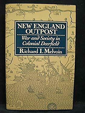 New England Outpost : War and Society in Colonial Frontier Deerfield, -ExLibrary