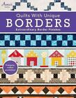 Quilts with Unique Borders: Extraordinary Border Finishes by Annie's Publishing, LLC (Paperback, 2014)