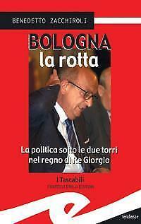 Bologna la rotta Zacchiroli Benedetto