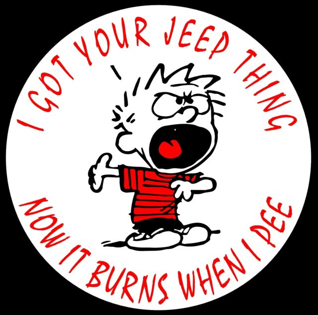 """I GOT YOUR JEEP THING - NOW IT BURNS WHEN I PEE"" CALVIN BUMPER/WINDOW STICKER"