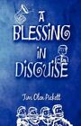 a Blessing in Disguise 9781606727492 by Tim Olen Pickett Paperback