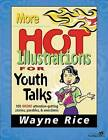 More Hot Illustrations for Youth Talks by Wayne Rice (Paperback, 1996)