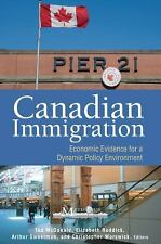 Canadian Immigration: Economic Evidence for a Dynamic Policy Environment (Queen'