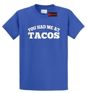 e383bbb1 You Had Me At Tacos Funny T Shirt Cute Taco Lover Mexican Food Tee ...