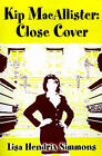 Kip Macallister: Close Cover by Lisa Hendrix Simmons (Paperback / softback, 2001)
