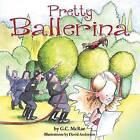 Pretty Ballerina by G C McRae (Paperback / softback, 2013)