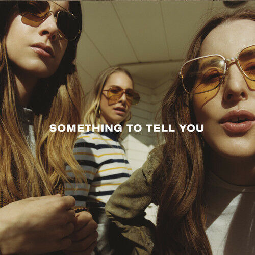 HAIM - Something To Tell You [New CD]