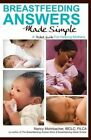 Breastfeeding Answers Made Simple: A Pocket Guide for Helping Mothers by Nancy Mohrbacher (Paperback, 2012)