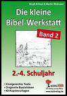 Die kleine Bibel-Werkstatt / Band 2 (2.-4. Sj.) von Birgit Kölmel und Martin Widmaier (2006, Taschenbuch)