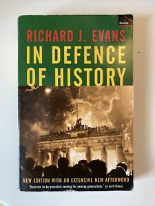 In Defence of History by Richard Evans (Paperback, 2001)