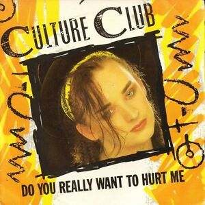 CULTURE-CLUB-do-you-really-want-to-hurt-me-dub-version-VS518-uk-1982-7-034-PS-EX-EX