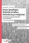 Krisen bewältigen, Stabilität erhalten, Veränderungen ermöglichen von Doris Rolke und Marie Boden (2012, Set mit diversen Artikeln)