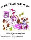 a Surprise for Nora by Patricia Duran 9781420827170 Paperback 2005