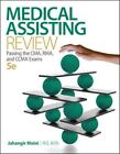 Medical Assisting Review : Passing the CMA, RMA, and CCMA Exams by Jahangir Moini (2014, Paperback)