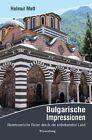 Bulgarische Impressionen von Helmut Matt (2013, Taschenbuch)