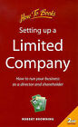 Setting Up a Limited Company: How to Run Your Business as a Director and Shareholder by Robert Browning (Paperback, 1999)