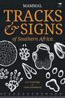Mammal Tracks and Signs of Southern Africa by Lee Gutteridge, Louis Liebenberg (Paperback, 2013)