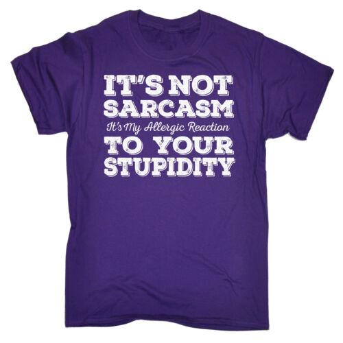 Pas de Sarcasme Allergique à votre stupidité T-Shirt RUDE Tee Top Anniversaire Drôle Cadeau
