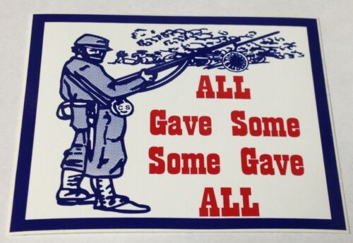 """3/"""" X 3 1//2/"""" ALL GAVE SOME SOME GAVE ALL CONFEDERATE SOLDIER BUMPER STICKER NEW"""