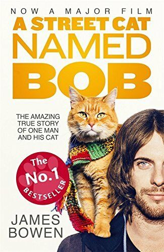 1 of 1 - A Street Cat Named Bob: How one man and his cat found hope on the streets, Bowen