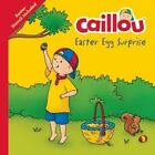 Caillou, Easter Egg Surprise: Easter Egg Stencil Included by Kim Thompson (Hardback, 2016)