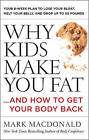 Why Kids Make You Fat: ...And How to Get Your Body Back by Mark MacDonald (Paperback, 2016)