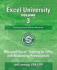 Excel University Volume 3 - Featuring Excel 2013 for Windows: Microsoft Excel Training for CPAs and Accounting Professionals by Jeff Lenning Cpa, Cpa Citp Jeff Lenning (Paperback / softback, 2014)
