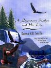 a Legendary Feather and Her Tale by Donna H B Smith 9781403310651