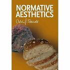 Normative Aesthetics: Sundry Writings and Occasional Lectures by Calvin G Seerveld (Paperback / softback, 2014)