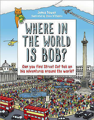 Where in the World is Bob?, Bowen, James, Good Condition Book, ISBN 978144478282