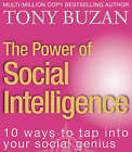 The Power of Social Intelligence: 10 ways to tap into your social genius by Tony Buzan (Paperback, 2002)