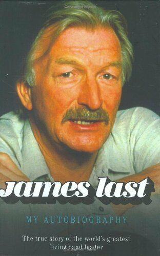 James Last: My Autobiography By James Last