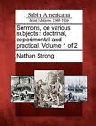 Sermons, on Various Subjects: Doctrinal, Experimental and Practical. Volume 1 of 2 by Nathan Strong (Paperback / softback, 2012)