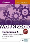 Edexcel A-Level/AS Economics A Theme 1 Workbook: Introduction to Markets and Market Failure by Peter Davis (Paperback, 2015)