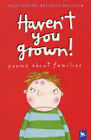 Haven't You Grown!: Poems About Families by Pan Macmillan (Paperback, 2004)