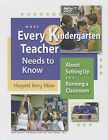 What Every Kindergarten Teacher Needs to Know: About Setting Up and Running a Classroom by Margaret B Wilson (Paperback / softback, 2011)