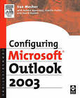 Configuring Microsoft Outlook 2003 by Sue Mosher, Charlie Pulfer, Robert Sparnaaij, David Hooker (Paperback, 2005)