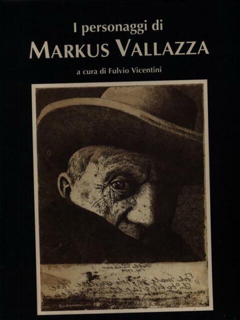 I PERSONAGGI DI MARKUS VALLAZZA PRIMA EDIZIONE VICENTINI FULVIO \ 1998