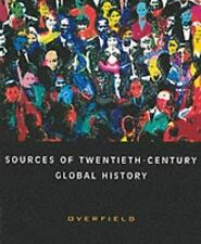 Sources of Twentieth-Century Global History by James H. Overfield (2001,...