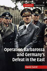 Operation Barbarossa and Germany's Defeat in the East by David Stahel (Paperback, 2011)