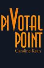 Pivotal Point by Caroline Kean (Paperback / softback, 2000)
