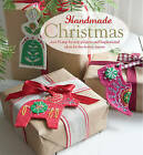 Handmade Christmas: Over 35 Step-by-Step Projects and Inspirational Ideas for the Festive Season by CICO Books (Hardback, 2015)